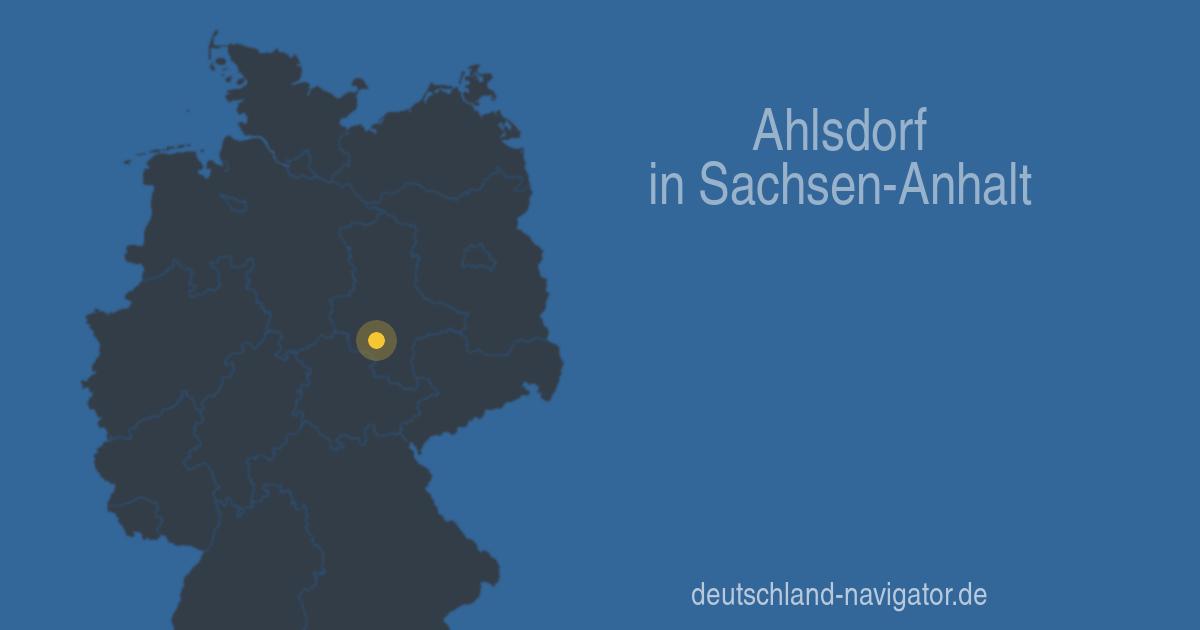 06313 Ahlsdorf In Sachsen Anhalt Alle Infos Karte Wetter Und